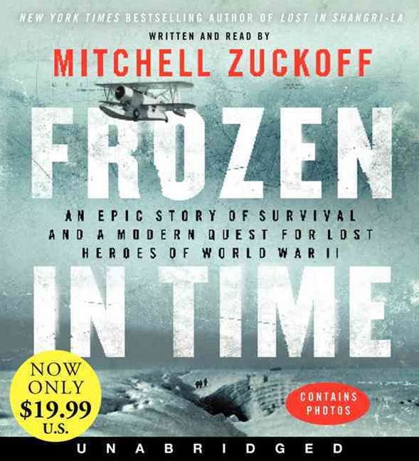 Frozen In Time: An Epic Story of Survival and a Modern Quest For Lost Heroes of World War II [Unabriged Low-Price CD]
