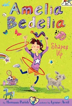 Amelia Bedelia Chapter Book: Amelia Bedelia Shapes Up