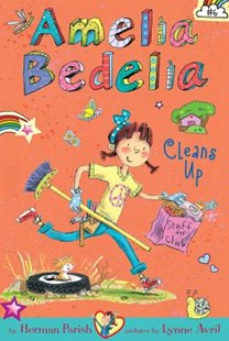 Amelia Bedelia Chapter Book #6: Amelia Bedelia Cleans Up by Herman Parish, Lynne Avril (9780062334015) - HardCover - Children's Fiction Intermediate (5-7)