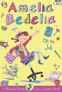 Amelia Bedelia Chapter Book #9: Amelia Bedelia On The Job by Herman Parish, Lynne Avril (9780062334121) - PaperBack - Children's Fiction Intermediate (5-7)