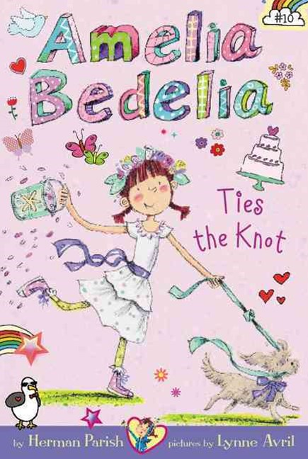 Amelia Bedelia Chapter Book #10: Amelia Bedelia Ties the Knot