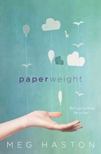 Paperweight by Meg Haston (9780062335746) - HardCover - Children's Fiction