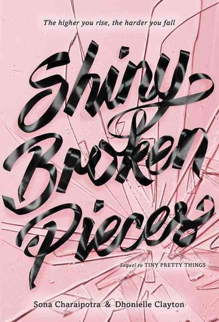 Shiny Broken Pieces: A Tiny Pretty Things Novel