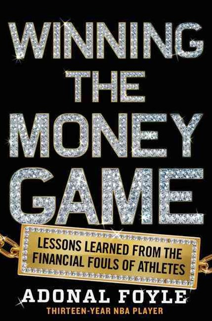 Winning the Money Game: Lessons Learned from the Financial Fouls of Athletes