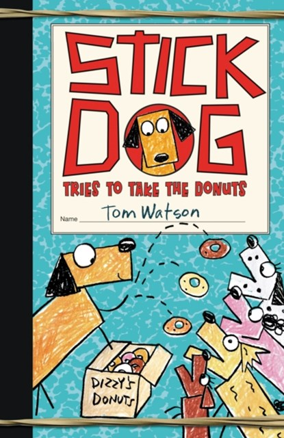 (ebook) Stick Dog Tries to Take the Donuts
