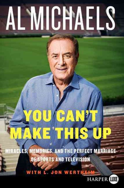 You Can't Make This Up LP: Miracles, Memories, and the Perfect Marriage of Sports and Television