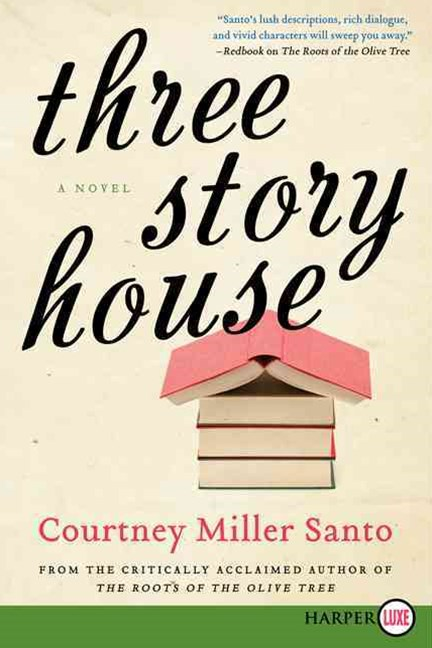 Three Story House: A Novel [Large Print]