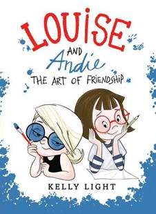 Louise And Andie: The Art Of Friendship - Non-Fiction Art & Activity