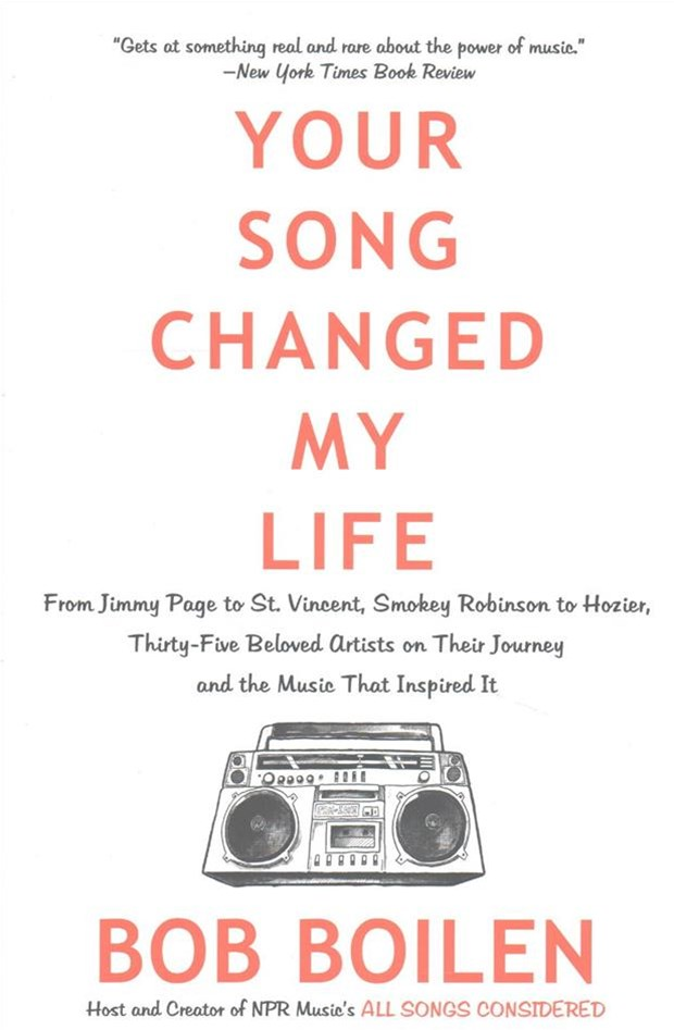 Your Song Changed My Life: From Jimmy Page to St. Vincent, Smokey Robinson to Hozier, Thirty-Five B