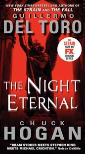The Night Eternal by Guillermo Del Toro, Chuck Hogan (9780062344632) - PaperBack - Crime Mystery & Thriller