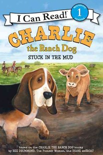 Charlie the Ranch Dog: Stuck in the Mud by Ree Drummond, Diane DeGroat, Rick Whipple (9780062347749) - PaperBack - Non-Fiction Animals