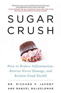 Sugar Crush: How To Reduce Inflammation, Reverse Nerve Damage, And Reclaim Good Health by Richard Jacoby, Raquel Baldelomar (9780062348227) - PaperBack - Health & Wellbeing Diet & Nutrition