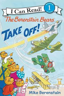 The Berenstain Bears Take Off! by Mike Berenstain (9780062350190) - HardCover - Children's Fiction Intermediate (5-7)