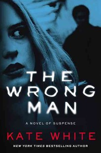 The Wrong Man by Kate White (9780062350657) - PaperBack - Crime Mystery & Thriller