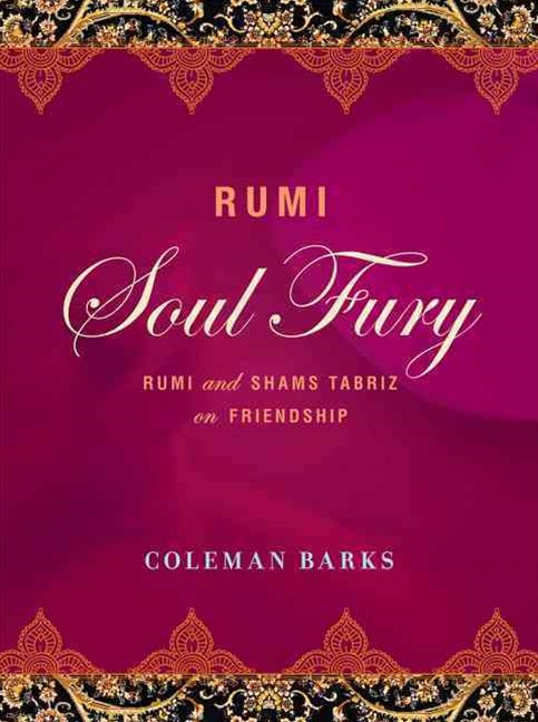 Rumi: Soul Fury: Love as Religion