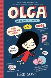 Olga: We're Out Of Here! by Elise Gravel (9780062351296) - HardCover - Children's Fiction Older Readers (8-10)
