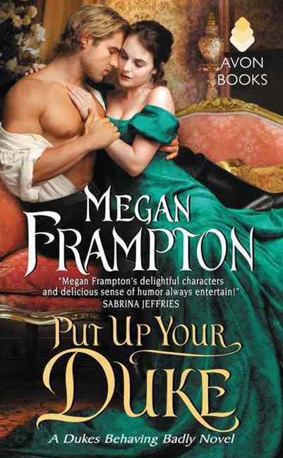 Put Up Your Duke: A Dukes Behaving Badly Novel