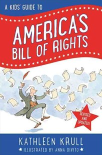 A Kids' Guide to America's Bill of Rights by Kathleen Krull, Anna DiVito (9780062352316) - HardCover - Non-Fiction History