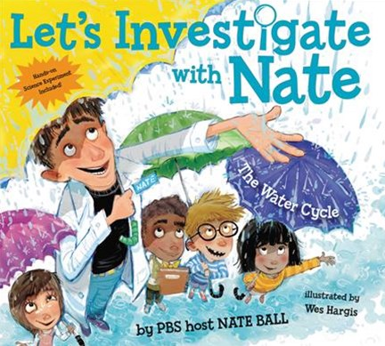 Let's Investigate With Nate #1: The Water Cycle