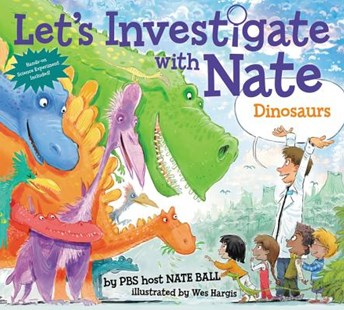 Let's Investigate With Nate #3: Dinosaurs - Non-Fiction Animals