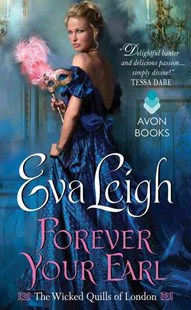 Forever Your Earl: The Wicked Quills of London by Eva Leigh (9780062358622) - PaperBack - Romance Historical Romance