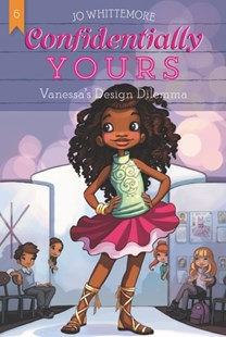 (ebook) Confidentially Yours #6: Vanessa's Design Dilemma - Children's Fiction Older Readers (8-10)