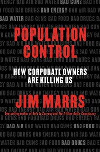 Population Control: How Corporate Owners Are Killing Us by Jim Marrs (9780062359902) - PaperBack - History Latin America