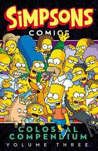 Simpsons Comics Colossal Compendium Volume 3 by Matt Groening, Ian Boothby, Dean Rankine (9780062360595) - PaperBack - Children's Fiction