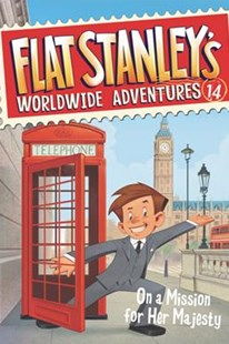 Flat Stanley's Worldwide Adventures #14: on a Mission for Her Majesty by Jeff Brown, Macky Pamintuan, Macky Pamintuan (9780062366078) - HardCover - Children's Fiction Older Readers (8-10)