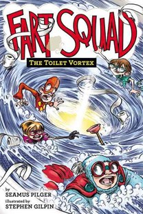 Fart Squad #4: the Toilet Vortex by Seamus Pilger, Stephen Gilpin (9780062366344) - HardCover - Children's Fiction Intermediate (5-7)