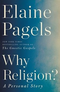 Why Religion? by Elaine H. Pagels (9780062368539) - HardCover - Biographies General Biographies
