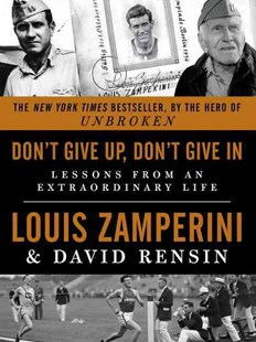 Don't Give up, Don't Give In by Louis Zamperini, David Rensin (9780062368805) - PaperBack - Biographies General Biographies