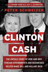 Clinton Cash by Peter Schweizer (9780062369284) - HardCover - Biographies Political