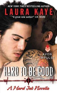 Hard to Be Good by Laura Kaye (9780062369512) - PaperBack - Modern & Contemporary Fiction General Fiction