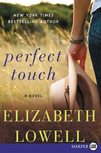 Perfect Touch [Large Print] by Elizabeth Lowell (9780062369765) - PaperBack - Crime