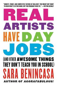Real Artists Have Day Jobs (And Other Awesome Things They Don