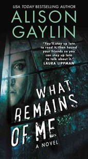 What Remains of Me by Alison Gaylin (9780062369864) - PaperBack - Crime Mystery & Thriller