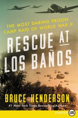 Rescue at Los Banos Large Print: The Most Daring Prison Camp Raid of World War II