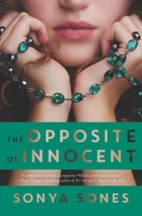 The Opposite of Innocent by Sonya Sones, Michael Frost (9780062370310) - HardCover - Young Adult Contemporary