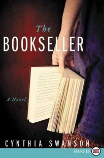 The Bookseller by Cynthia Swanson (9780062370365) - PaperBack - Modern & Contemporary Fiction General Fiction