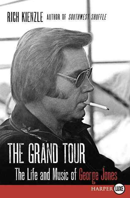 The Grand Tour: The Life and Music of George Jones [Large Print]
