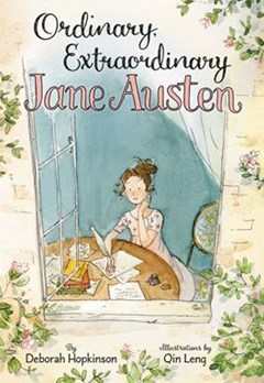 Ordinary, Extraordinary Jane Austen: The Story Of Six Novels, Three Notebooks, A Writing Box, And O