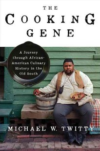 The Cooking Gene by Michael W. Twitty (9780062379290) - HardCover - Cooking American
