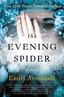 The Evening Spider: A Novel by Emily Arsenault (9780062379313) - PaperBack - Crime Mystery & Thriller