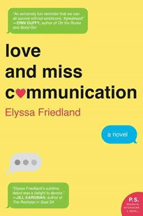Love and Miss Communication: A Novel by Elyssa Friedland (9780062379849) - PaperBack - Modern & Contemporary Fiction General Fiction
