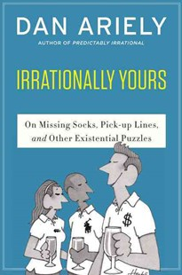 Irrationally Yours by Dan Ariely, William Haefeli (9780062379993) - PaperBack - Philosophy Modern