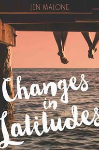 Changes In Latitudes by Jen Malone (9780062380173) - PaperBack - Children's Fiction
