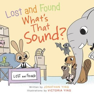 Lost And Found, What's That Sound? Board Book by Jonathan Ying, Victoria Ying (9780062380692) - HardCover - Children's Fiction