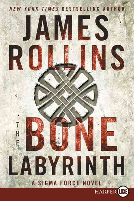 The Bone Labyrinth Large Print: A Sigma Force Novel