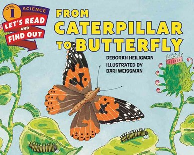 From Caterpillar To Butterfly by Deborah Heiligman, Bari Weissman (9780062381835) - PaperBack - Non-Fiction Animals